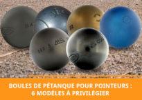 6 modèles de boules de pétanque pour pointeurs