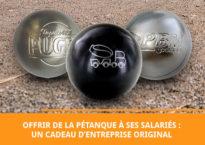 La boule de pétanque, une idée cadeau tendance pour vos salariés