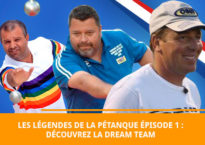 Les légendes de la pétanque la dream team